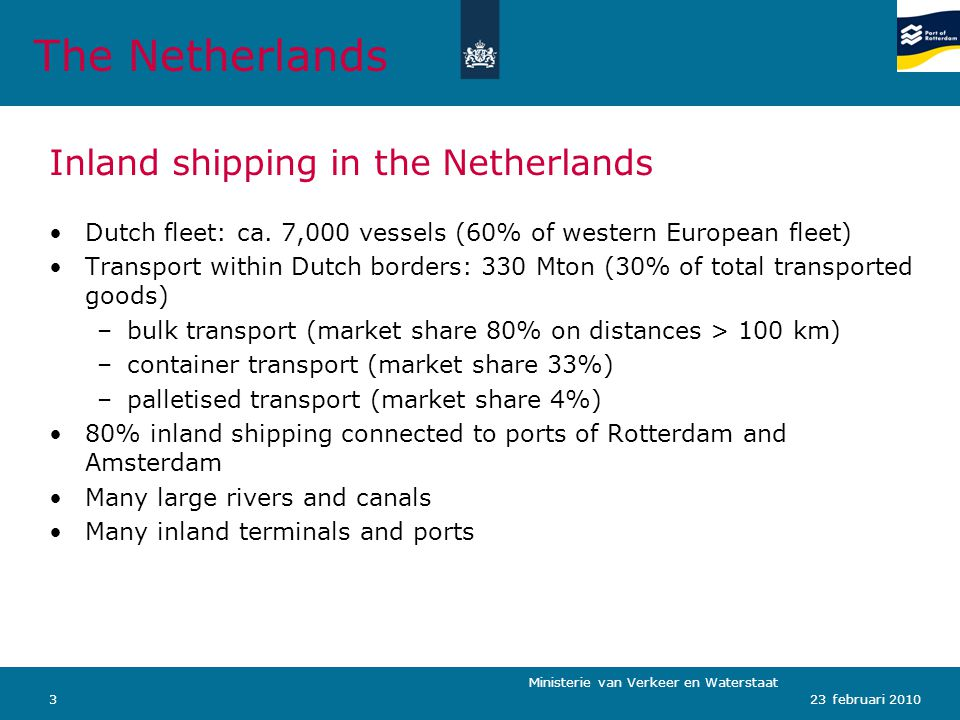Ministerie van Verkeer en Waterstaat 323 februari 2010 Inland shipping in the Netherlands Dutch fleet: ca.