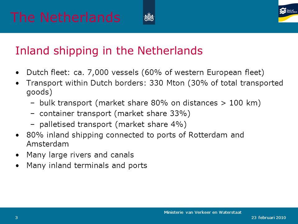 Ministerie van Verkeer en Waterstaat 423 februari 2010 The Netherlands 440 trucks 120 trucks 200 TEU