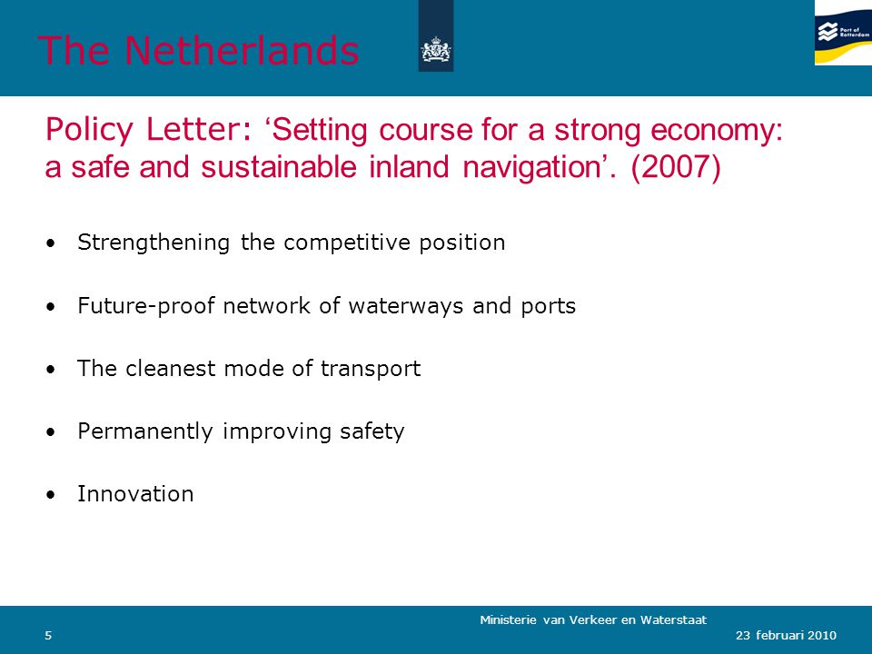 Ministerie van Verkeer en Waterstaat 623 februari 2010 Port of Rotterdam 1400 - 1800 1800 - 1900 1920 - 1940 1946 - 1960 1960 - 1970 1970 – 2008 2008 - 2030