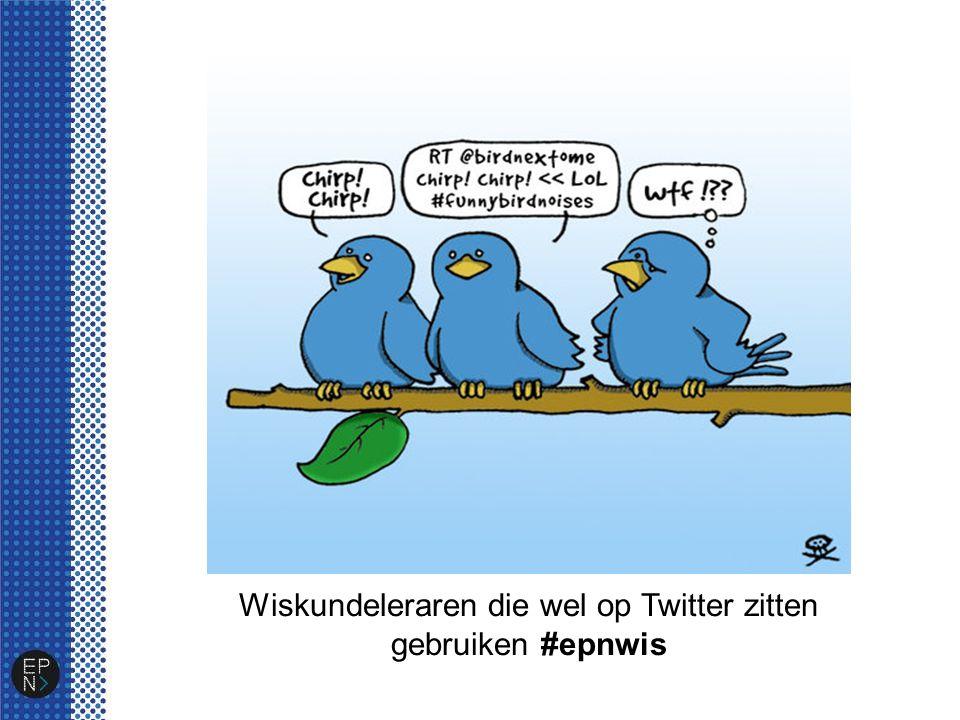 Wiskundeleraren die wel op Twitter zitten gebruiken #epnwis