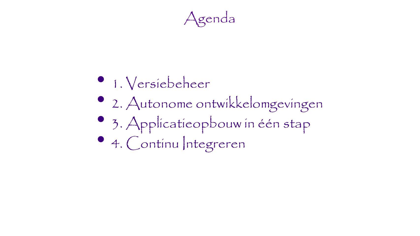1. Versiebeheer 2. Autonome ontwikkelomgevingen 3.