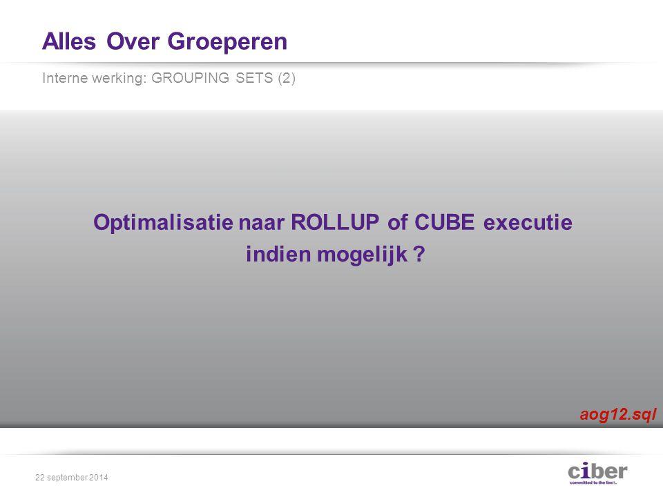 Alles Over Groeperen Optimalisatie naar ROLLUP of CUBE executie indien mogelijk .
