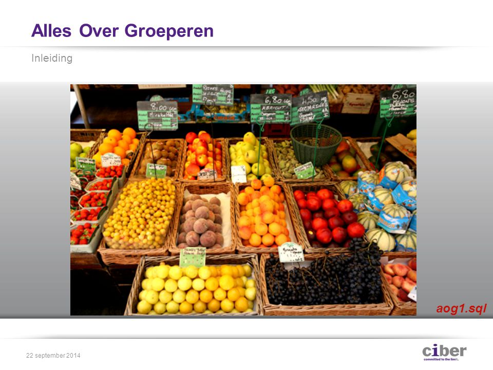 Alles Over Groeperen GROUP BY col 1, …, col n ≡ GROUP BY GROUPING SETS ( (col 1, …, col n ) ) GROUPING SETS (1) 22 september 2014 aog2.sql