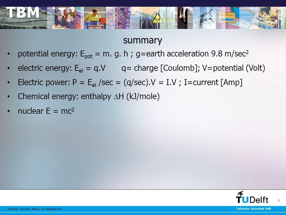Faculteit Techniek, Bestuur en Management Technische Universiteit Delft 6 summary potential energy: E pot = m.