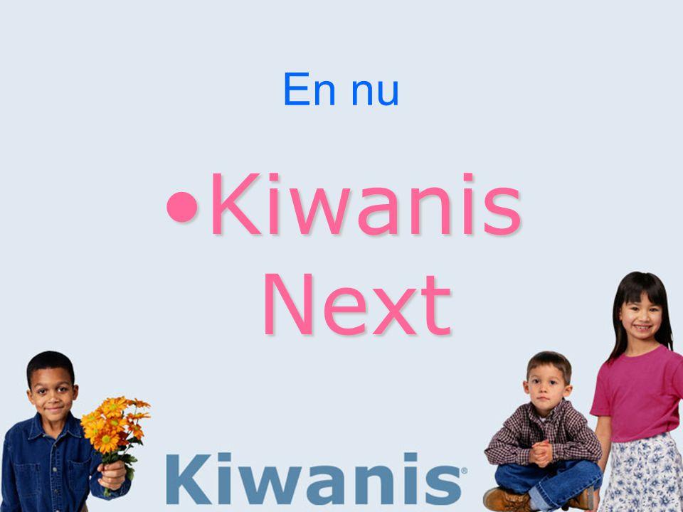 En nu Kiwanis NextKiwanis Next