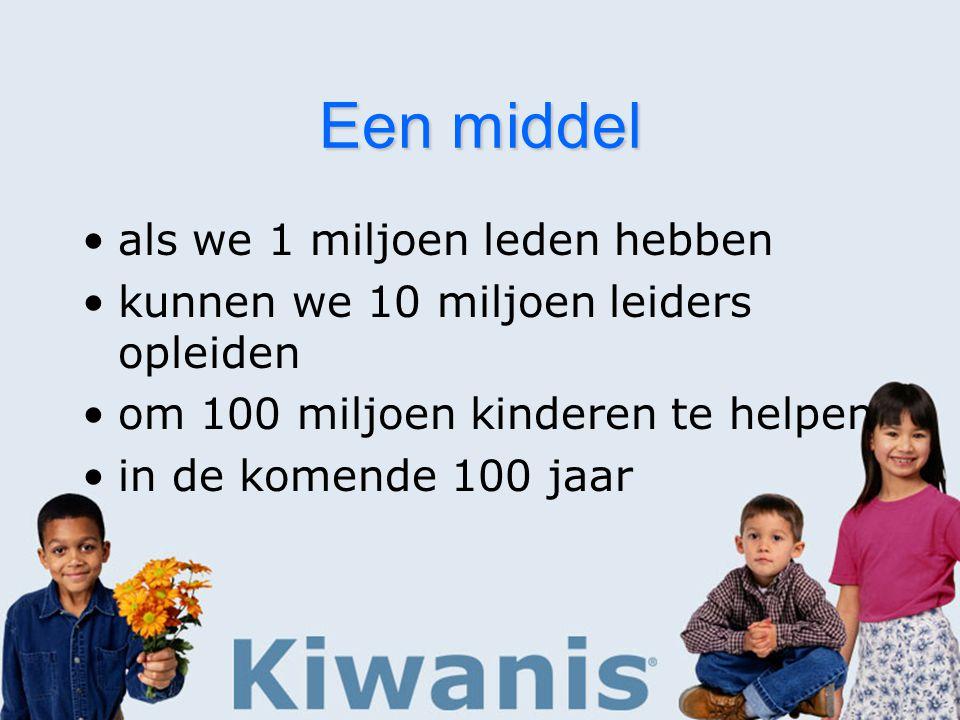 Een middel als we 1 miljoen leden hebben kunnen we 10 miljoen leiders opleiden om 100 miljoen kinderen te helpen in de komende 100 jaar