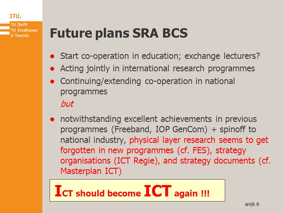 amjk 8 Future plans SRA BCS Start co-operation in education; exchange lecturers.
