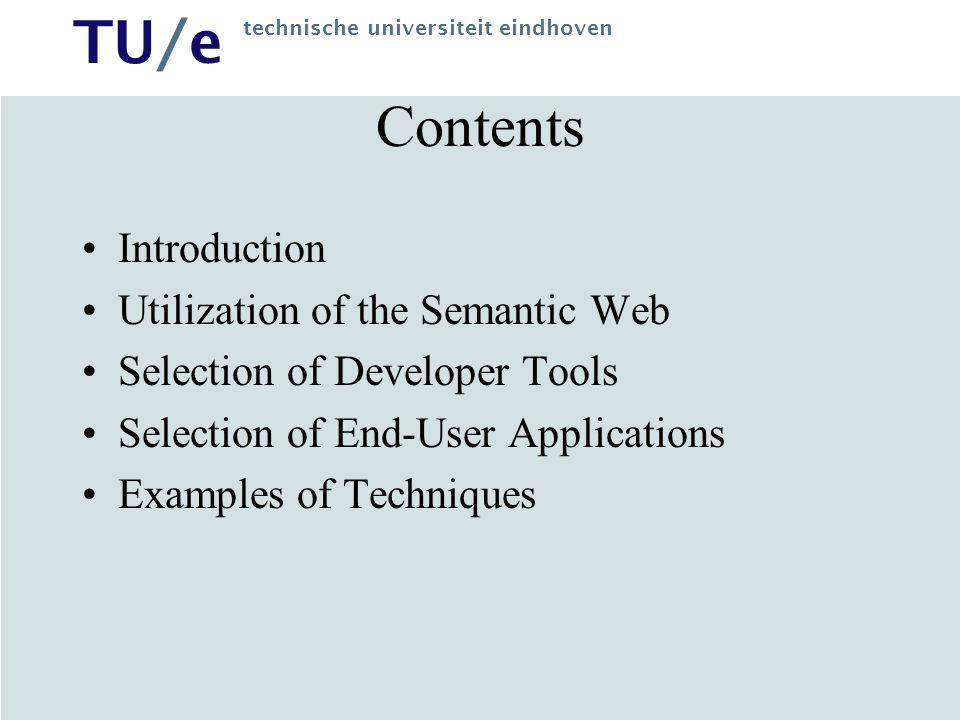 TU/e technische universiteit eindhoven End-User Applications (2) Haystack –http://simile.mit.edu/hayloft/index.html FOAF –http://www.foaf-project.org/ MusicBrainz / AudioScrobbler –http://musicbrainz.org/, http://www.last.fm/ Hera –http://wwwis.win.tue.nl/~hera