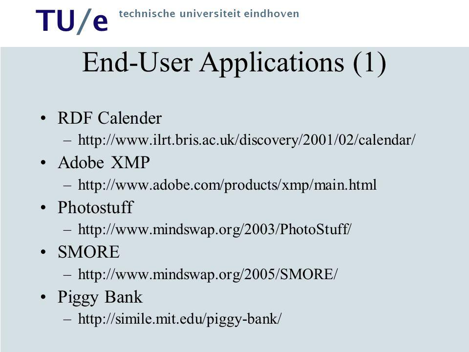 TU/e technische universiteit eindhoven End-User Applications (1) RDF Calender –http://www.ilrt.bris.ac.uk/discovery/2001/02/calendar/ Adobe XMP –http://www.adobe.com/products/xmp/main.html Photostuff –http://www.mindswap.org/2003/PhotoStuff/ SMORE –http://www.mindswap.org/2005/SMORE/ Piggy Bank –http://simile.mit.edu/piggy-bank/