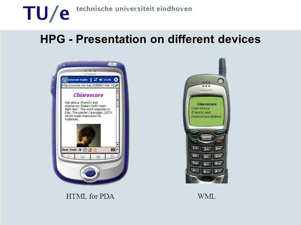 TU/e technische universiteit eindhoven HPG - Presentation on different devices HTML for PDAWML