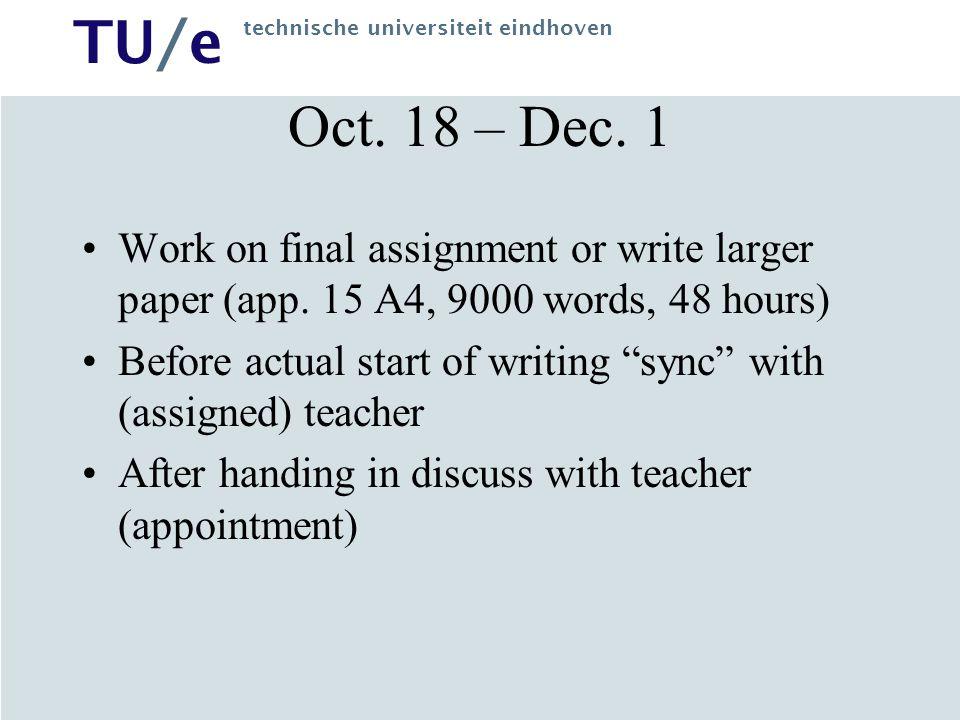 TU/e technische universiteit eindhoven Oct. 18 – Dec.