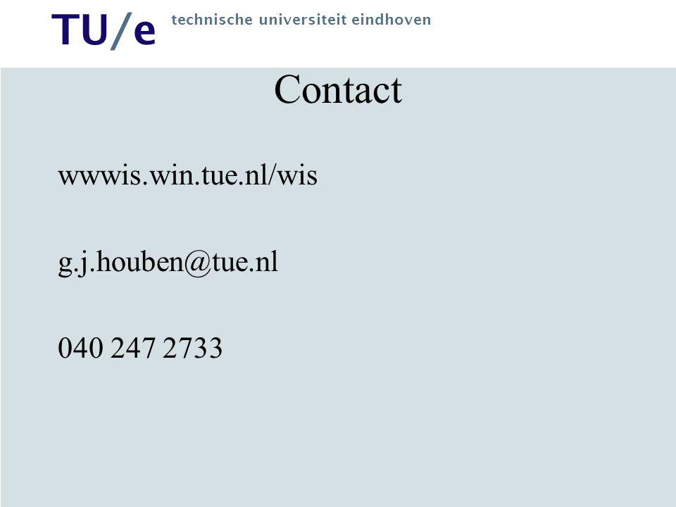 TU/e technische universiteit eindhoven Contact wwwis.win.tue.nl/wis g.j.houben@tue.nl 040 247 2733