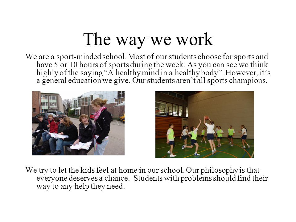 The way we work We are a sport-minded school.