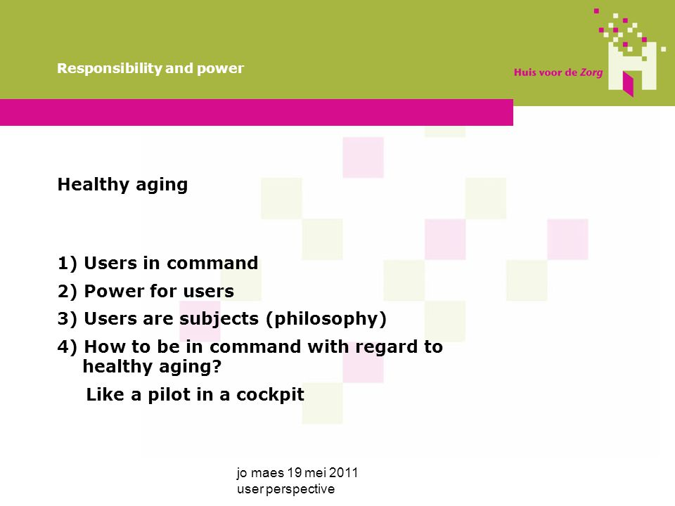 To be in command, the big challenge jo maes 19 mei 2011 user perspective Responsibility and power