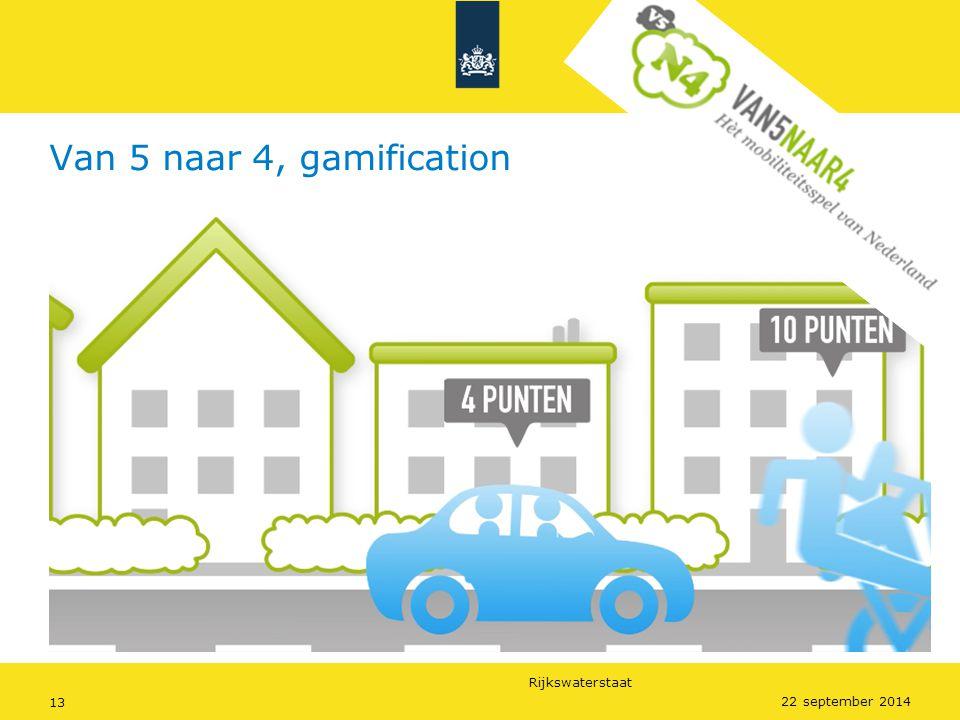 Rijkswaterstaat 13 Van 5 naar 4, gamification 22 september 2014