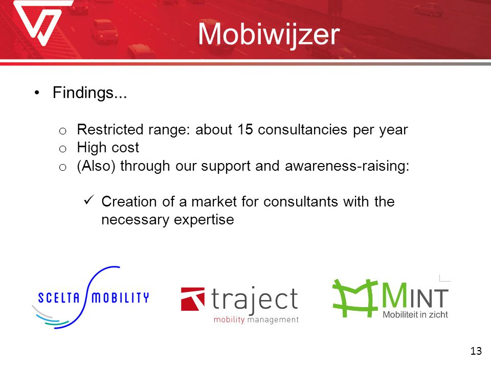 Mobiwijzer Findings... o Restricted range: about 15 consultancies per year o High cost o (Also) through our support and awareness-raising: Creation of