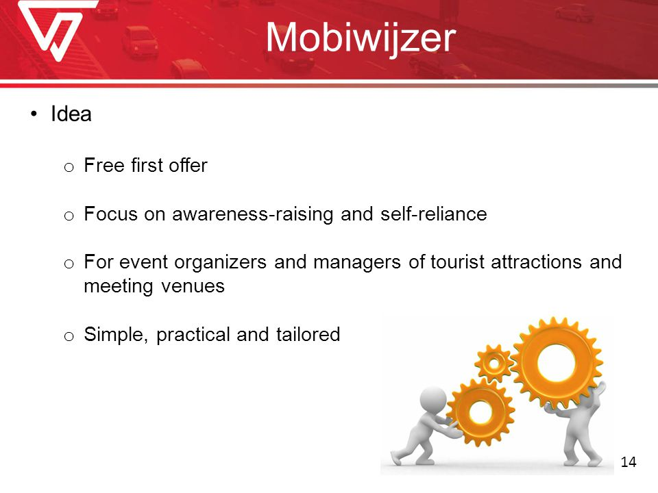 Mobiwijzer Idea o Free first offer o Focus on awareness-raising and self-reliance o For event organizers and managers of tourist attractions and meeting venues o Simple, practical and tailored 14