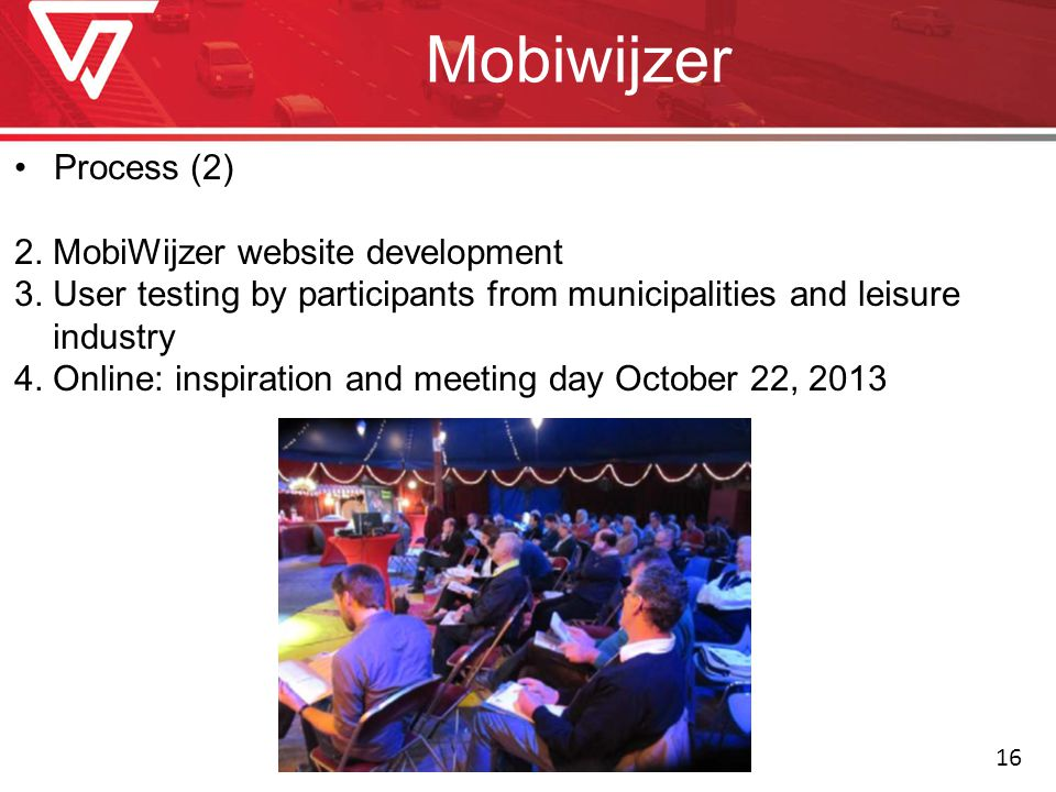 Mobiwijzer Process (2) 2. MobiWijzer website development 3. User testing by participants from municipalities and leisure industry 4. Online: inspirati