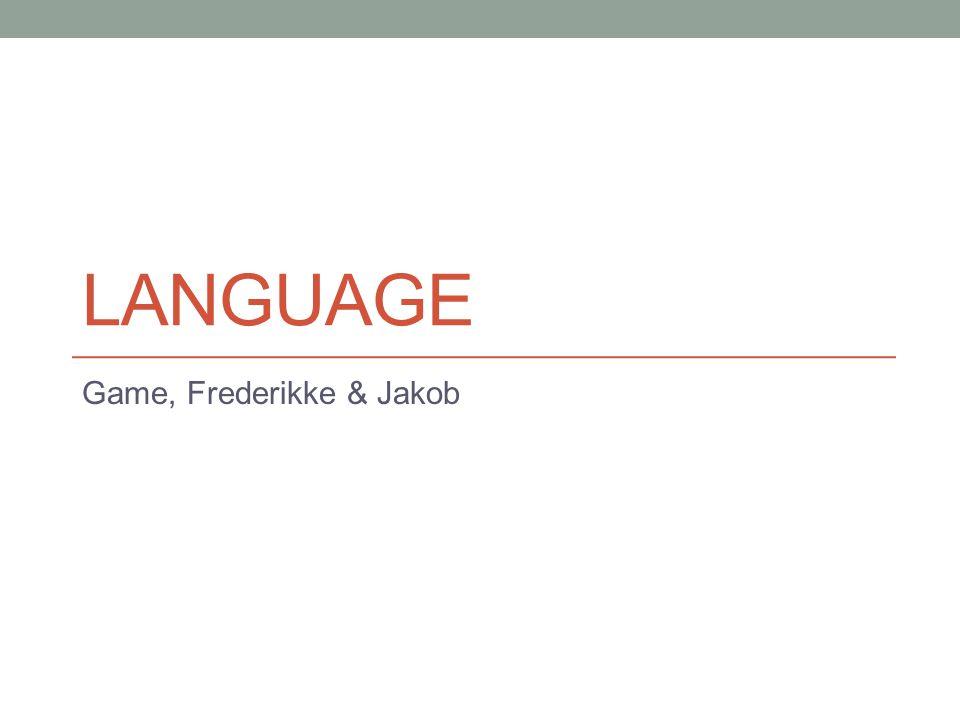 LANGUAGE Game, Frederikke & Jakob