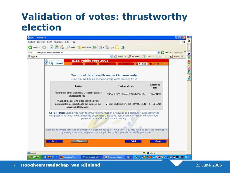 Hoogheemraadschap van Rijnland 23 June 20067 Validation of votes: thrustworthy election