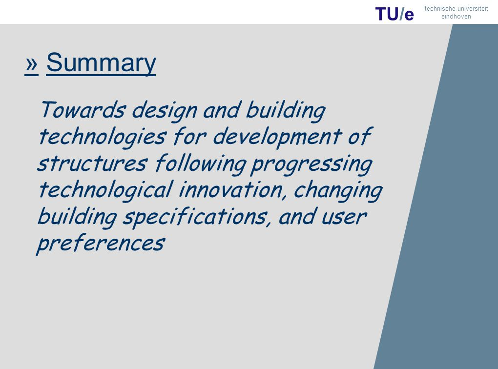 37 TU/e technische universiteit eindhoven » Summary Towards design and building technologies for development of structures following progressing technological innovation, changing building specifications, and user preferences