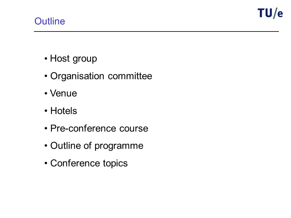Host group Organisation committee Venue Hotels Pre-conference course Outline of programme Conference topics Outline