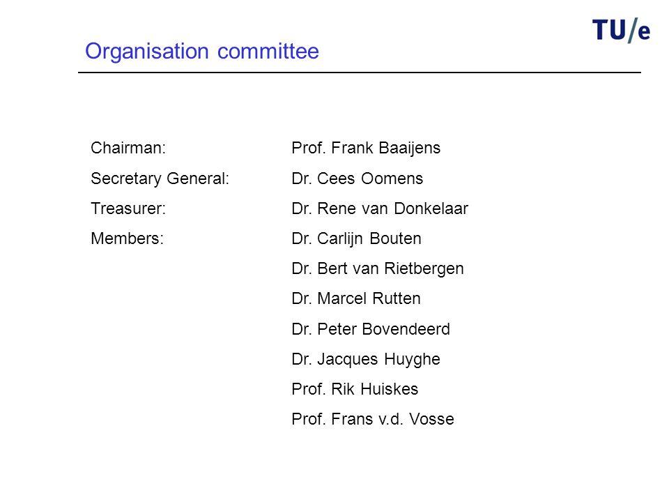 Chairman:Prof. Frank Baaijens Secretary General:Dr. Cees Oomens Treasurer:Dr. Rene van Donkelaar Members:Dr. Carlijn Bouten Dr. Bert van Rietbergen Dr
