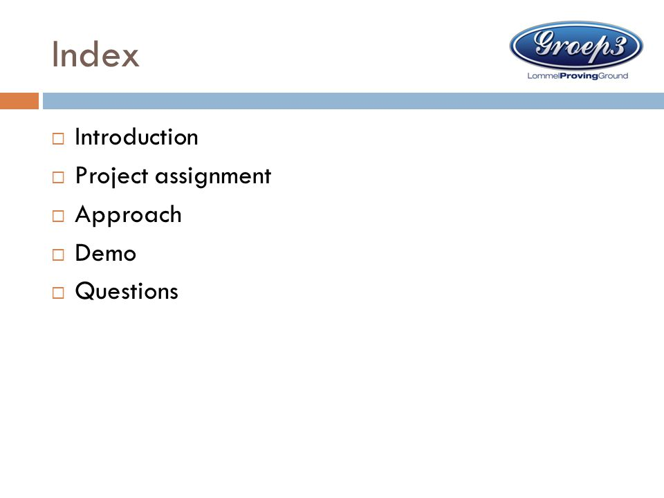 Index  Introduction  Project assignment  Approach  Demo  Questions