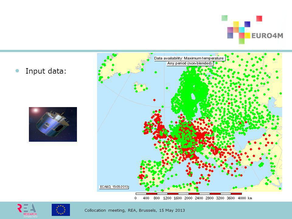 Collocation meeting, REA, Brussels, 15 May 2013 Input data: