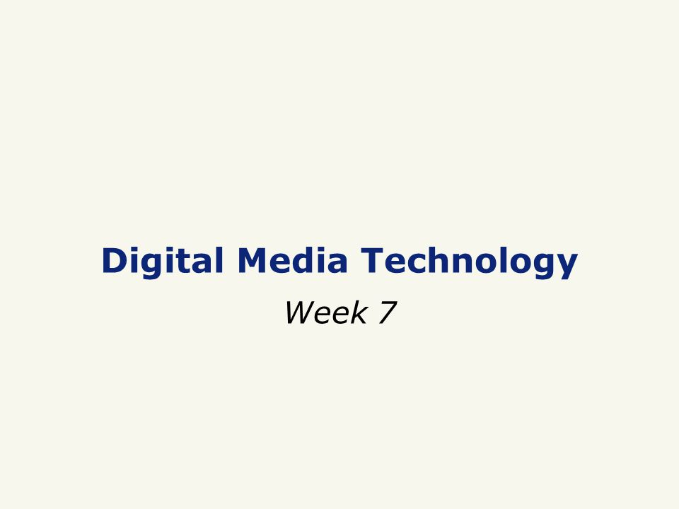 Digital Media Technology Week 7