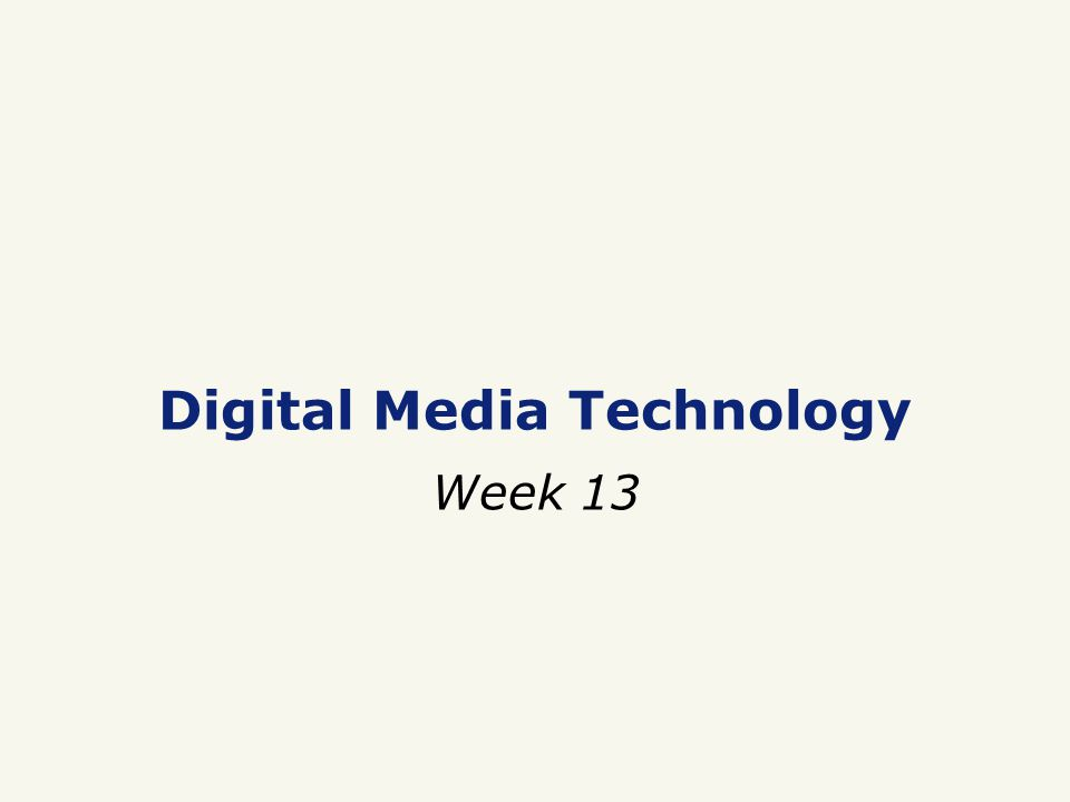 Digital Media Technology Week 13