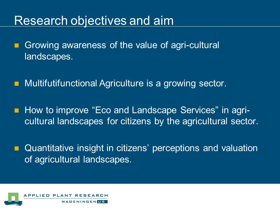 Research objectives and aim Growing awareness of the value of agri-cultural landscapes.