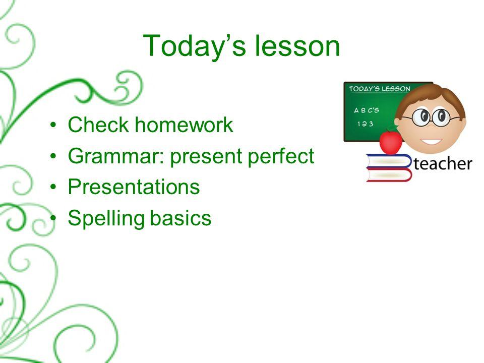 Your homework Check Unit 4 CB chapter 9 (B,C,D,E)