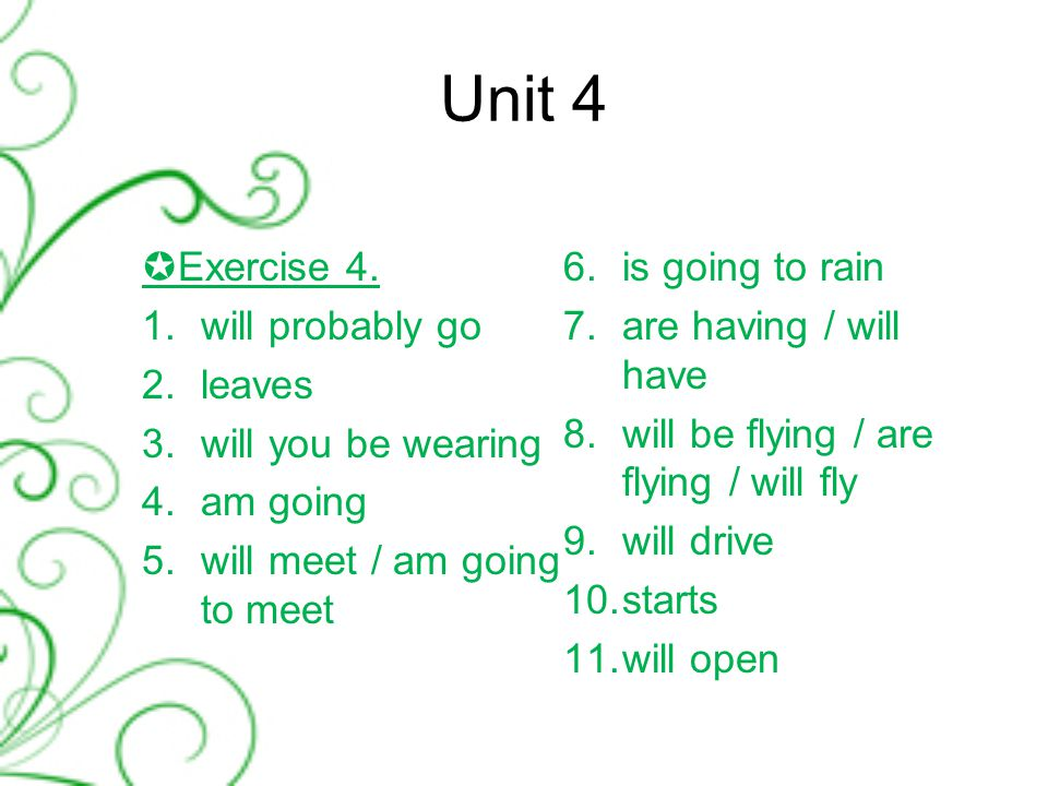Unit 4 -  Exercise 5.1.The festival will start on August 10.