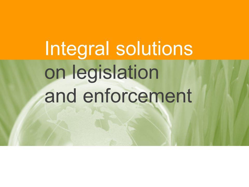 Integral solutions on legislation and enforcement