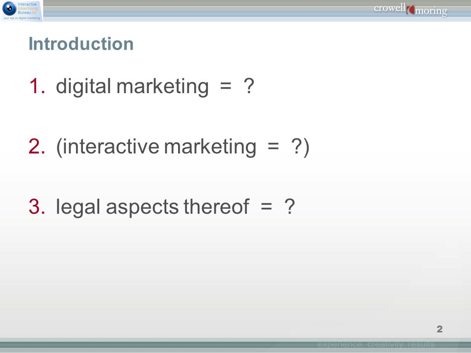 2 Introduction 1.digital marketing = ? 2.(interactive marketing = ?) 3.legal aspects thereof = ?
