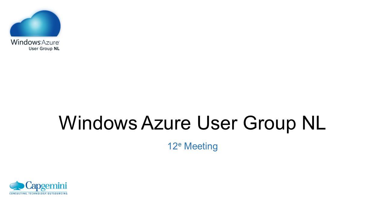 Windows Azure User Group NL 12 e Meeting