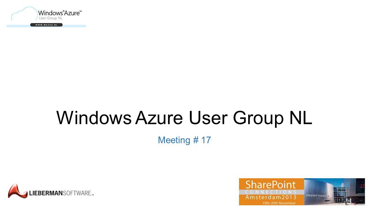 Windows Azure User Group NL Meeting # 17