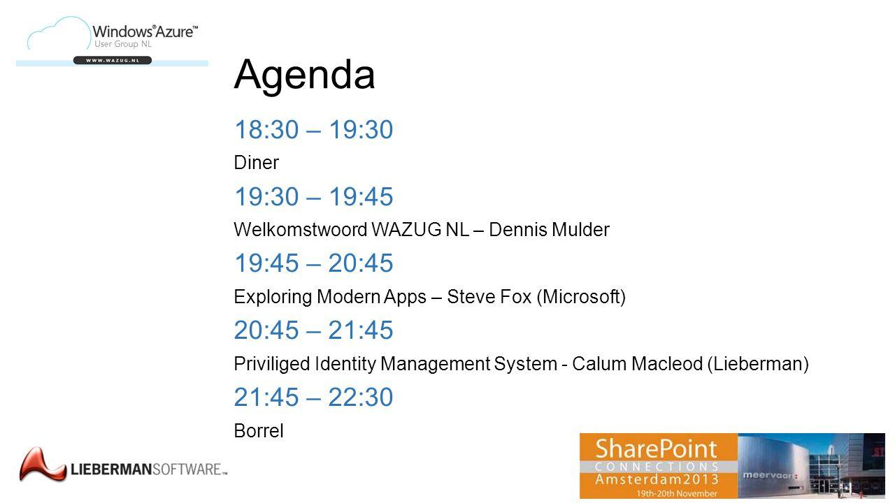 Agenda 18:30 – 19:30 Diner 19:30 – 19:45 Welkomstwoord WAZUG NL – Dennis Mulder 19:45 – 20:45 Exploring Modern Apps – Steve Fox (Microsoft) 20:45 – 21