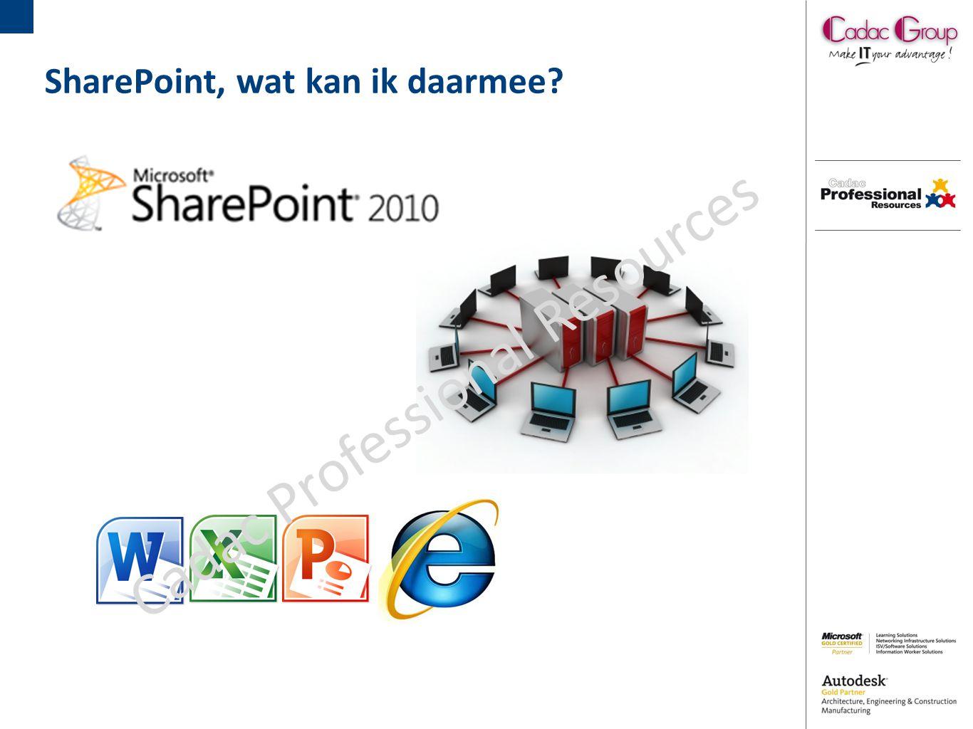 SharePoint, wat kan ik daarmee Cadac Professional Resources