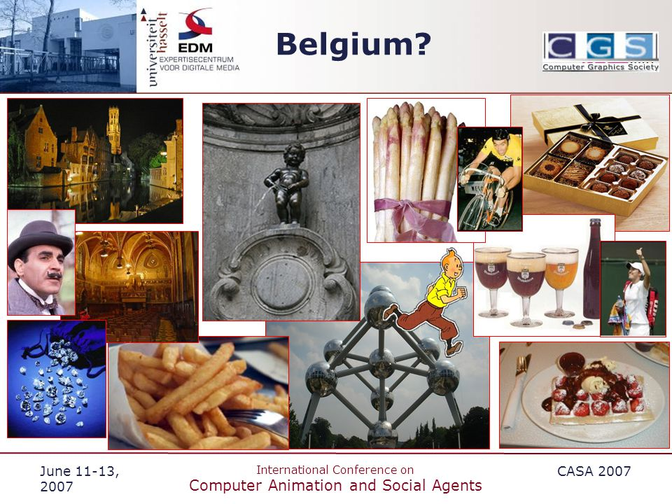 June 11-13, 2007 International Conference on Computer Animation and Social Agents CASA 2007 Belgium?