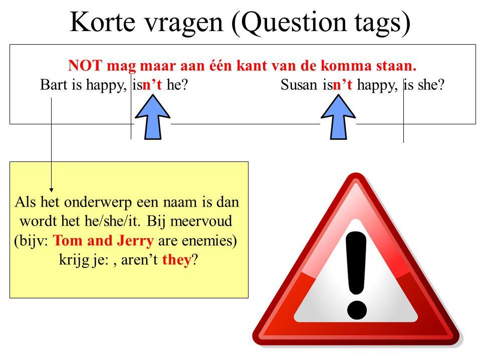 Korte vragen (Question tags) NOT mag maar aan één kant van de komma staan.