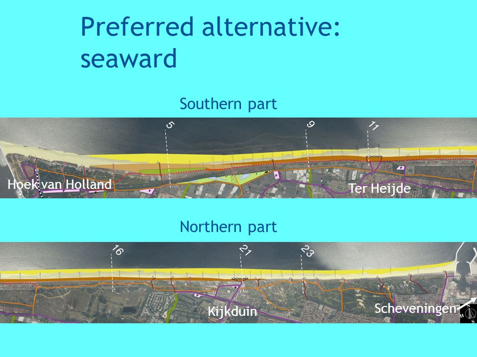 Preferred alternative: seaward Southern part Northern part Ter Heijde Kijkduin Hoek van Holland Scheveningen