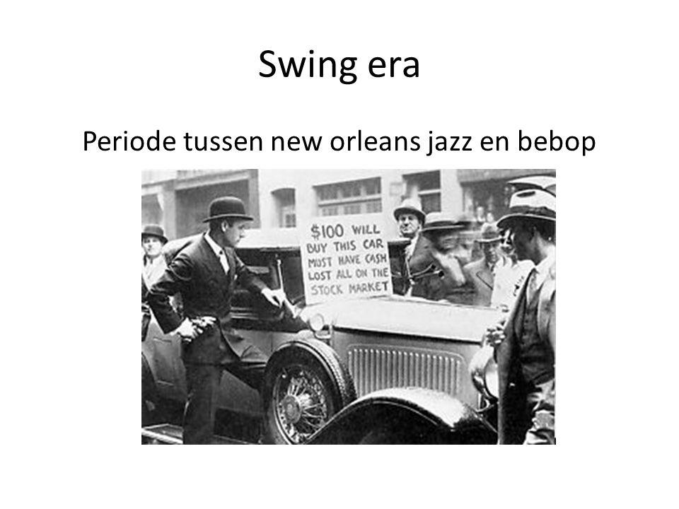 Swing era Periode tussen new orleans jazz en bebop