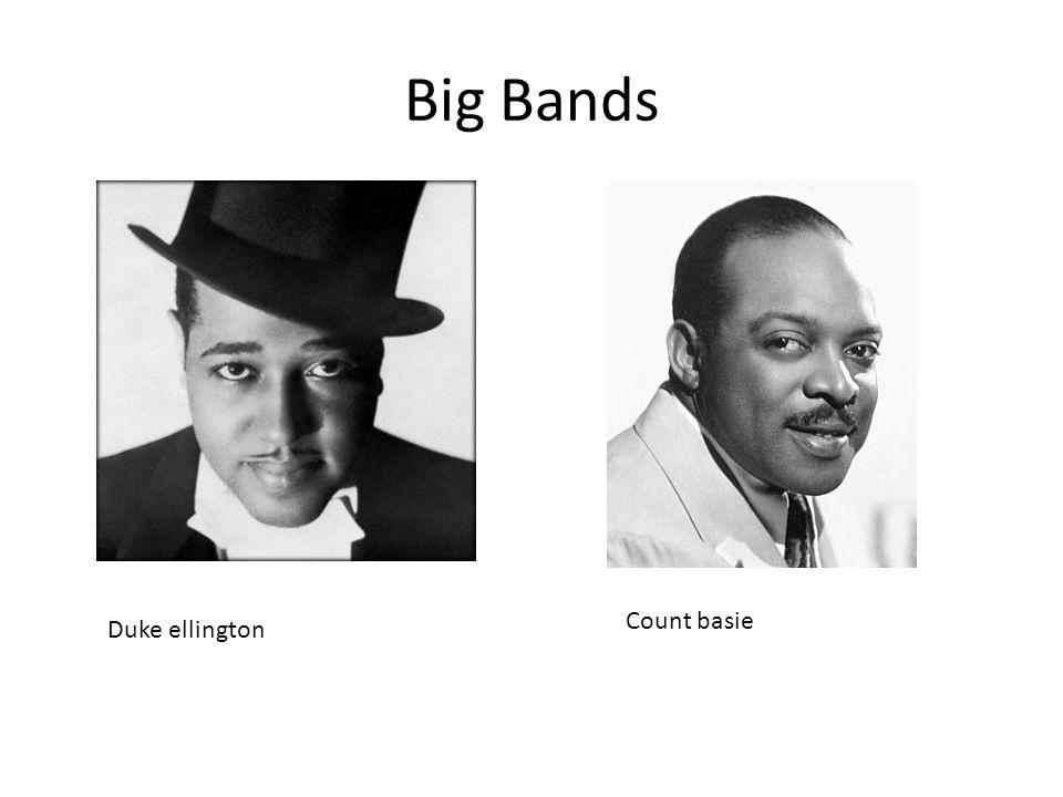 Big Bands Duke ellington Count basie