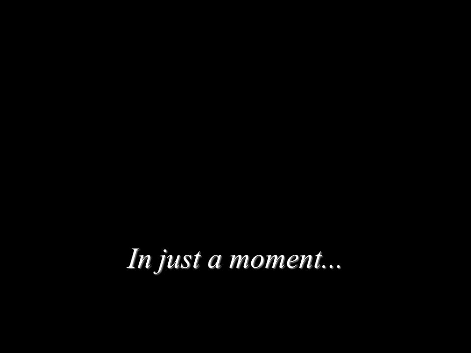 In just a moment...