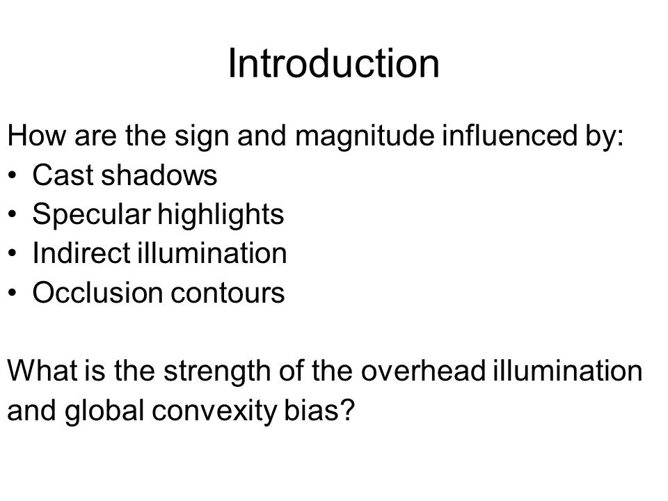 How are the sign and magnitude influenced by: Cast shadows Specular highlights Indirect illumination Occlusion contours What is the strength of the ov