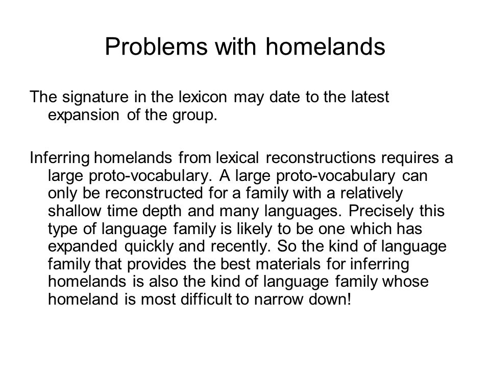 Problems with homelands The signature in the lexicon may date to the latest expansion of the group.