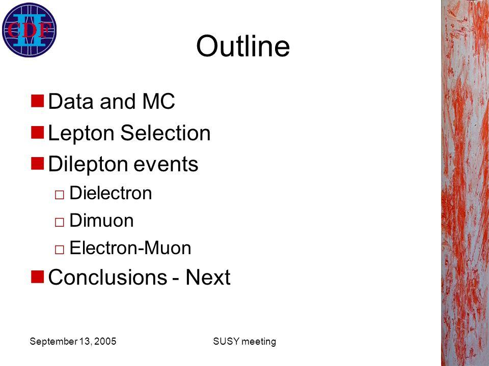 September 13, 2005SUSY meeting CEM CMUP -- CR2 -- 224pb -1 CEM 8 GeV & CMUP 5 GeV OR CEM 5 GeV & CMUP 8 GeV