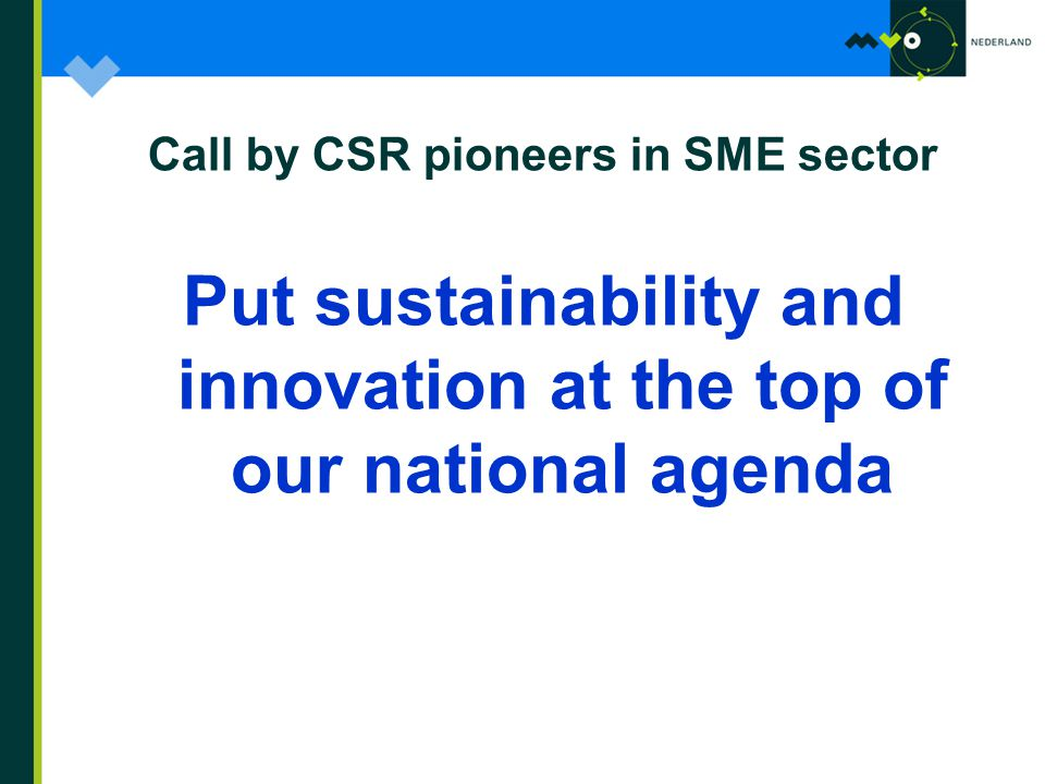 Call by CSR pioneers in SME sector Put sustainability and innovation at the top of our national agenda